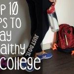 Top 10 Tips to Stay Healthy in College   hayle santella   www.haylesantella.com