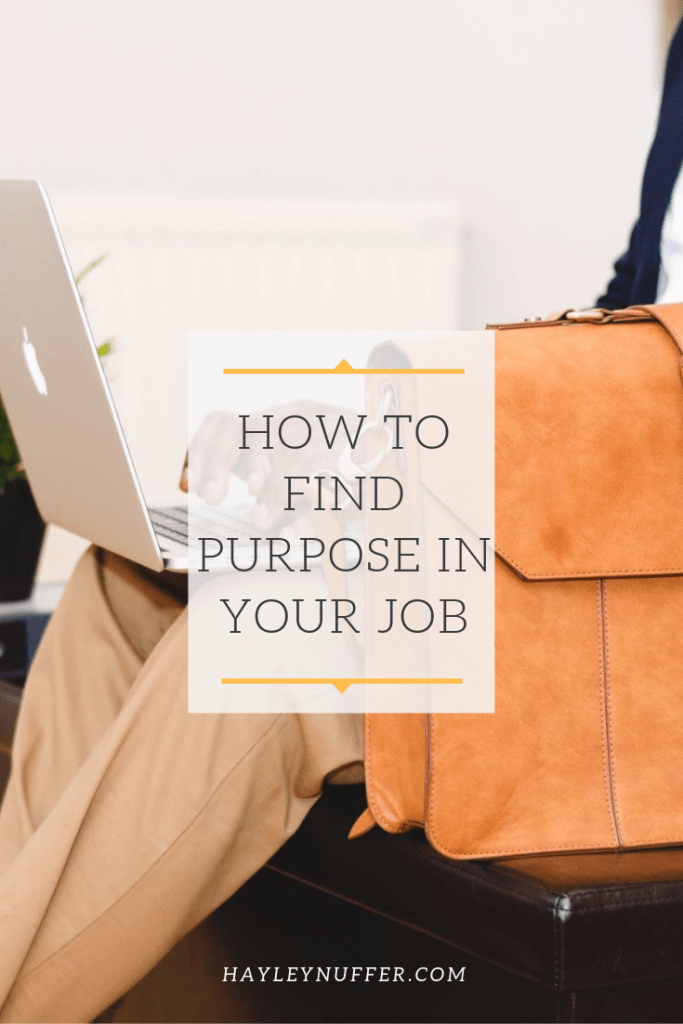 how to find purpose in your job