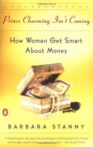Prince Charming Isn't Coming: How Women Get Smart with Money