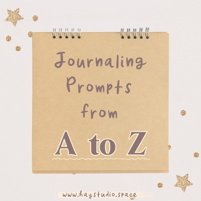 Journaling Prompts from A to Z - The Ultimate List