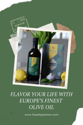 FLAVOR YOUR LIFE WITH EUROPE'S FINEST OLIVE OIL hazeleyesmom.com