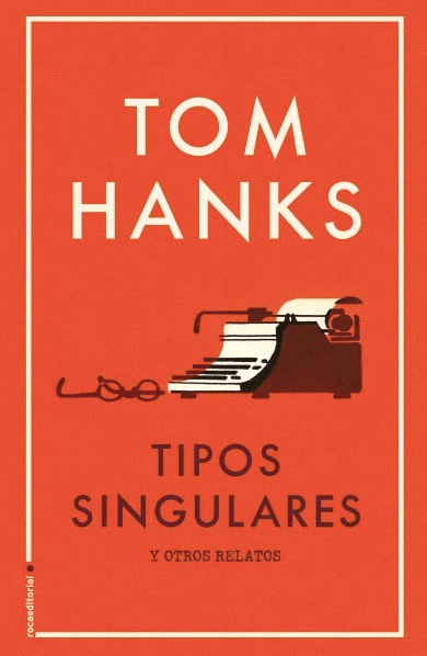 Tipos Singulares. Tom Hanks.