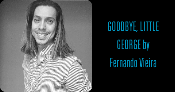 GOODBYE, LITTLE GEORGE by Fernando Vieira | HB Playwrights Reading Series