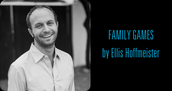 FAMILY GAMES by Ellis Hoffmeister | HB Playwrights Reading Series