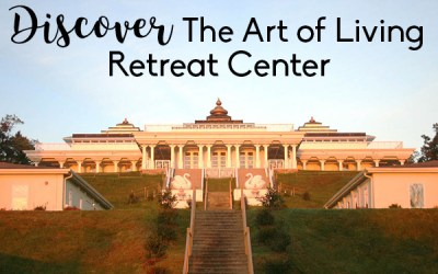 Discover the Art of Living Retreat Center