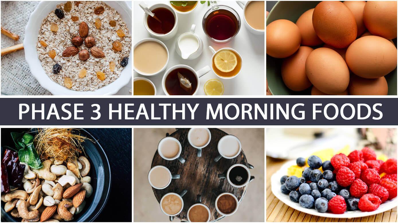 Phase-3-Healthy-Morning-Foods.jpg?ssl=1