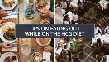 Tips on eating out while on the HCG Diet