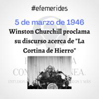 """Efemérides: 5 de marzo de 1946. Winston Churchill proclama su discurso acerca de """"La Cortina de Hierro"""""""