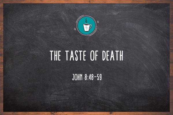 The Taste of Death