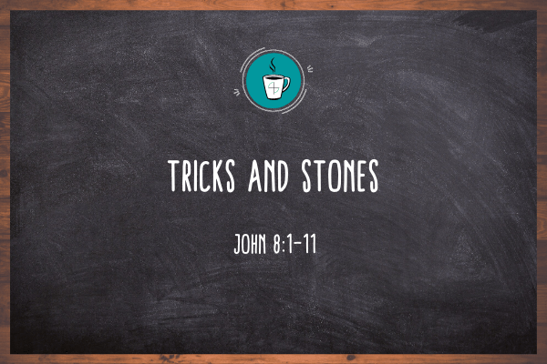 Tricks and Stones