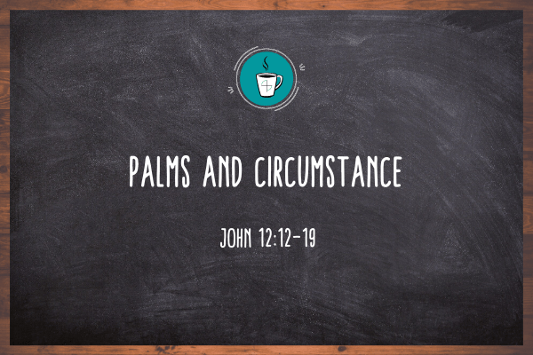Palms And Circumstance