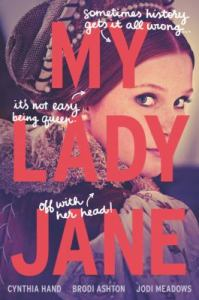 My Lady Jane by Cynthia Hand
