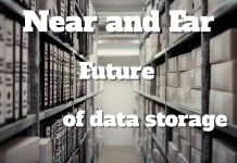 near and far future of data storage