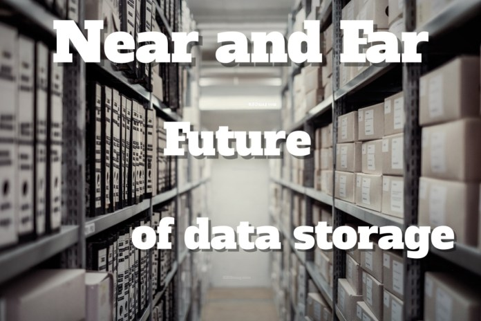 near and far future of data storage