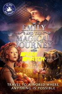 Download Emily and the Magical Journey Full Movie Hindi 720p