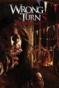 Wrong Turn 5: Bloodlines (2012) Full Movie  Download {English} 480p | 720p | 1080p
