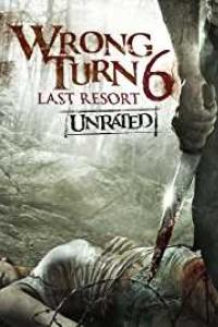 Wrong Turn 6: Last Resort (2014) Full Movie Download 480p | 720p | 1080p