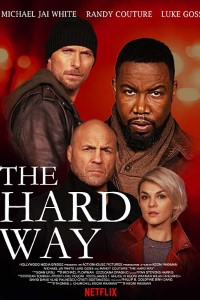The Hard Way (2019) Full Movie Download in English 720p HD 700MB