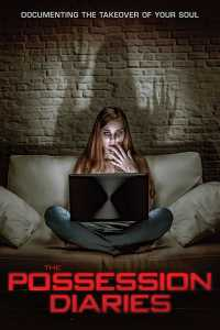 Possession Diaries (2019) Full Movie Download English 720p