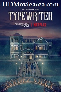 Typewriter S01 (2019) Complete [Hindi + English] 720p 480p Web-DL Netflix Series