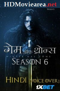 Game Of Thrones: Season 6 Hindi Complete [Hindi Dubbed Voice Over] 480p 720p 1080p HD 1XBET