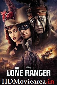 The Lone Ranger (2013) Full Movie Download Dual Audio in Hindi BluRay 480p 450MB | 720p 1GB