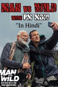 Man Vs Wild with Bear Grylls and PM Modi Full Show (In Hindi) 480p & 720p HD Download