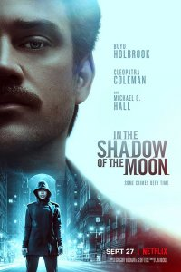 In the Shadow of the Moon (2019) Download Dual Audio in Hindi Web-DL 720p Netflix