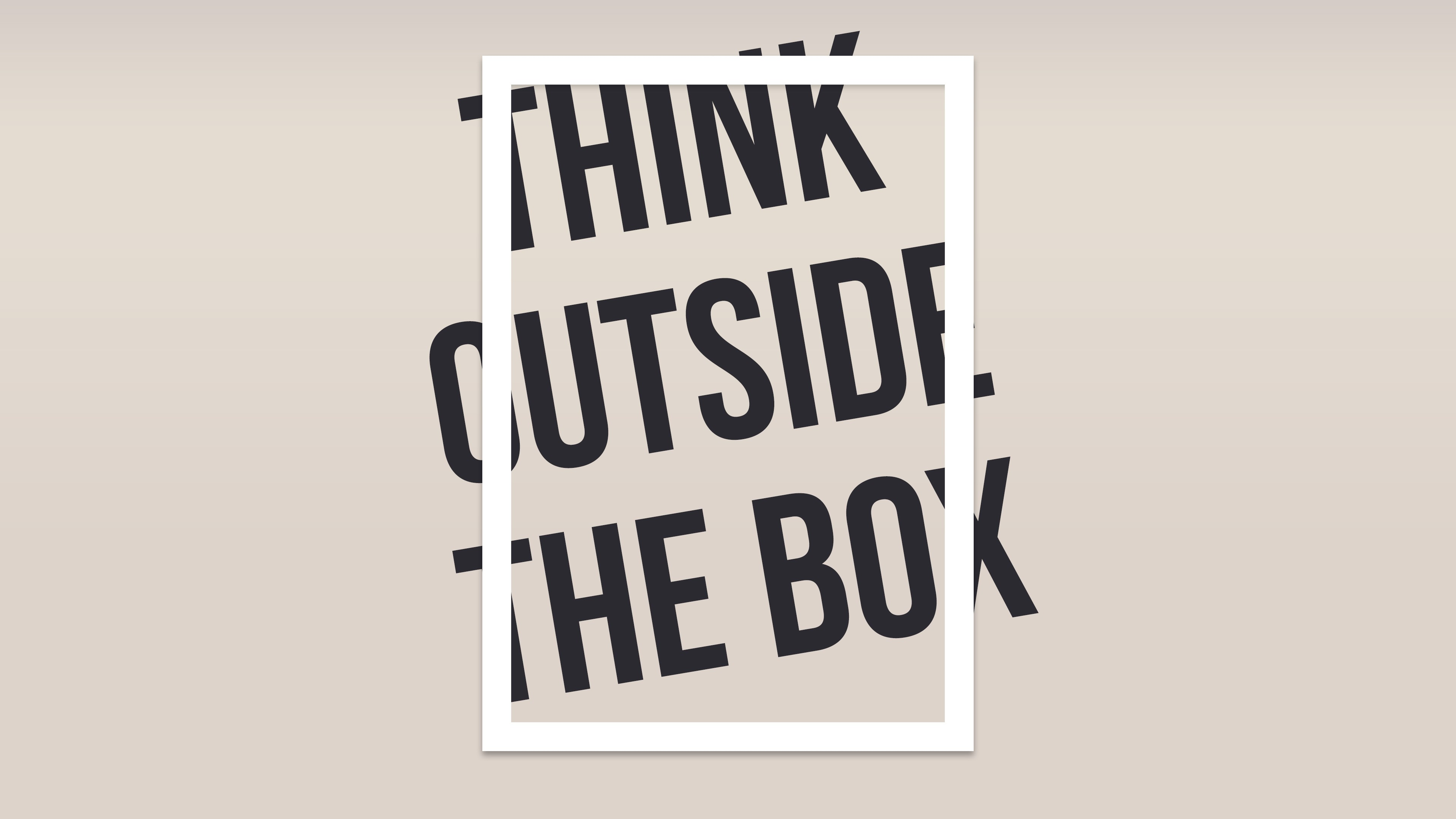 Think Outside The Box Hd Typography 4k Wallpapers