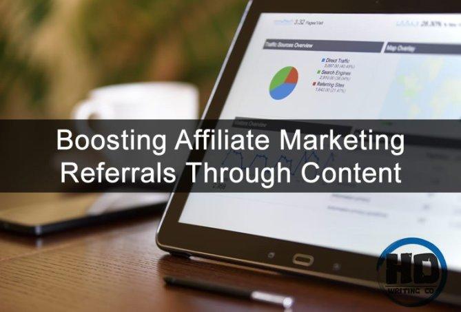 Boosting Affiliate Marketing Referrals Through Content
