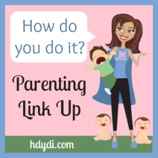 How Do You Do It? Parenting Link Up Party
