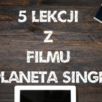 """5 życiowych lekcji z filmu """"Planeta Singli"""""""