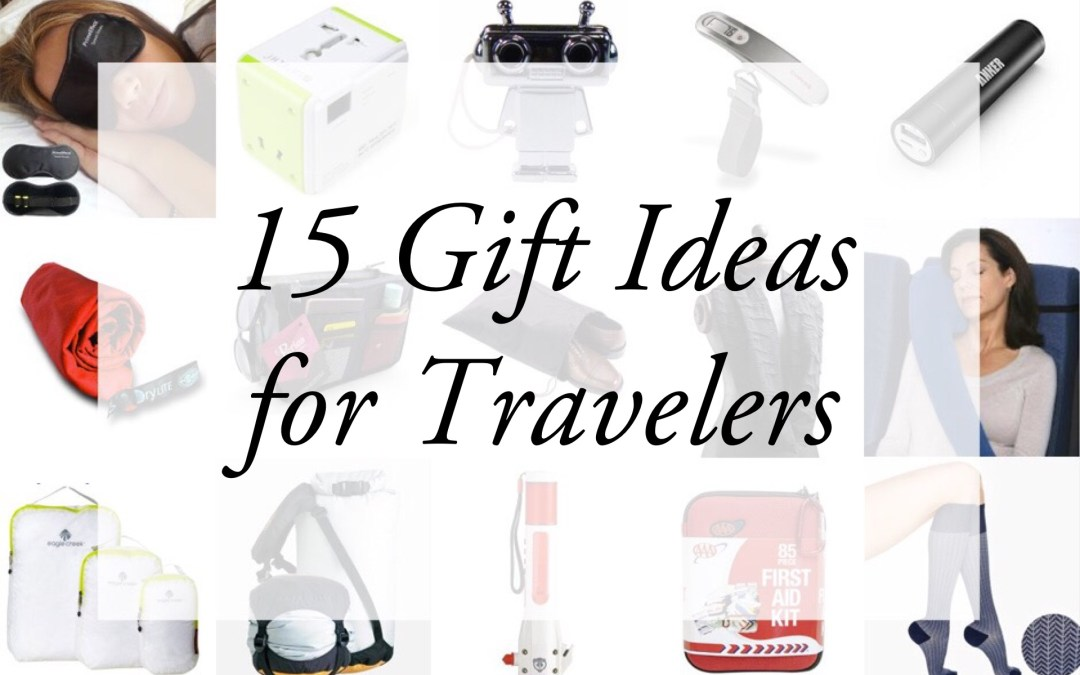 15 Gift Ideas for Travelers
