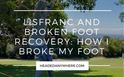 Lisfranc and Broken Foot Recovery: How I Broke my Foot