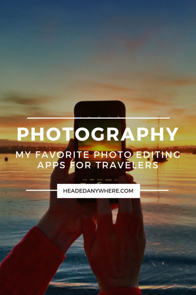 Photo Editing Apps for Travelers
