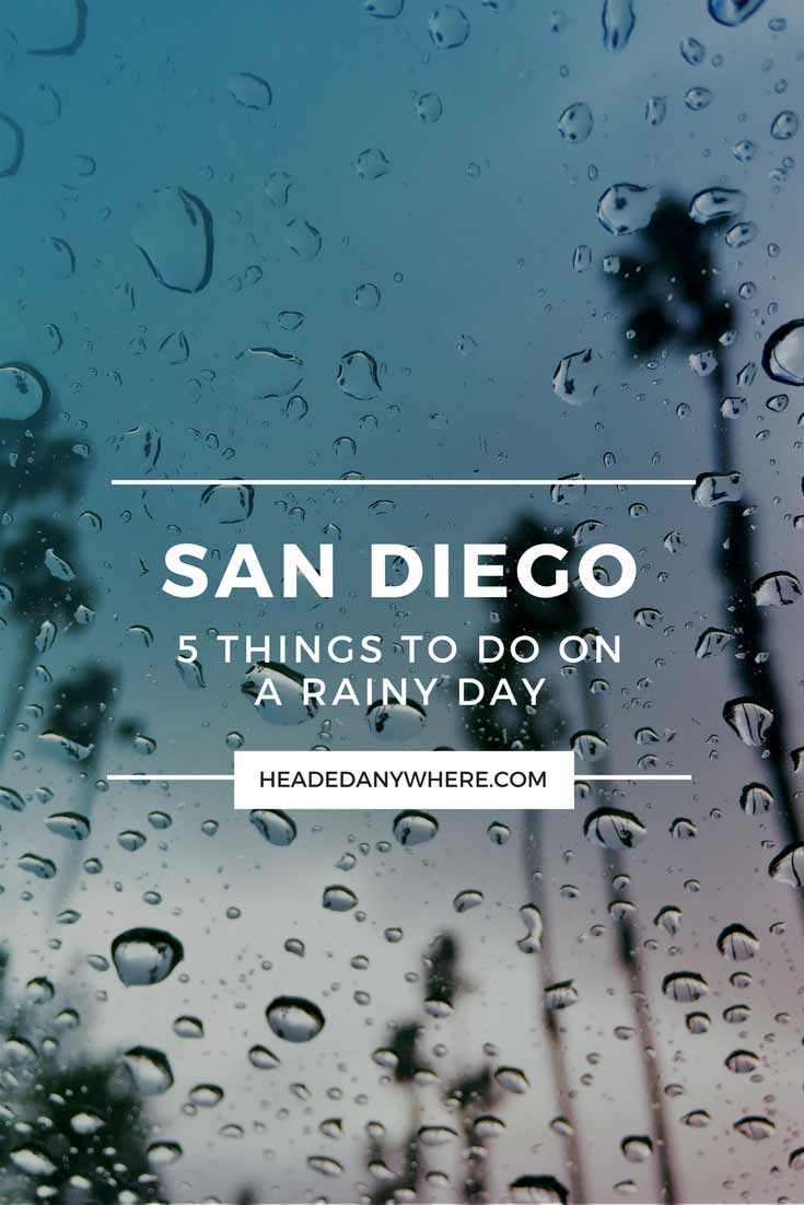 Things to do in San Diego Rainy Day