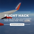 Southwest Plane Flying Over Mount Hood with Overlay Text that says FLIGHT HACK How to fly on southwest for free for two years