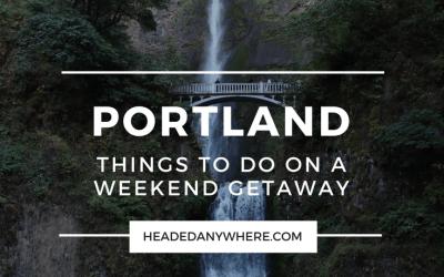 Weekend Getaway: Things to Do in Portland