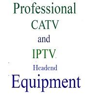 professional catv and iptv headend equipment or iptv headend equipment