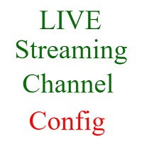 live streaming channel configuration
