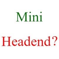 what is mini headend