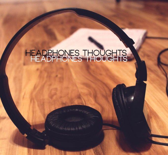 Headphonesthoughts
