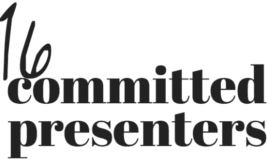 16 committed presenters