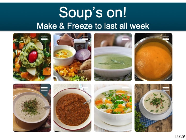 -Soups are awesome for the cleanse! ------- Make and Freeze to last all week------  Pick 2 soups to start with.
