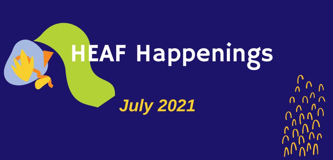 HEAF Happenings July 2021