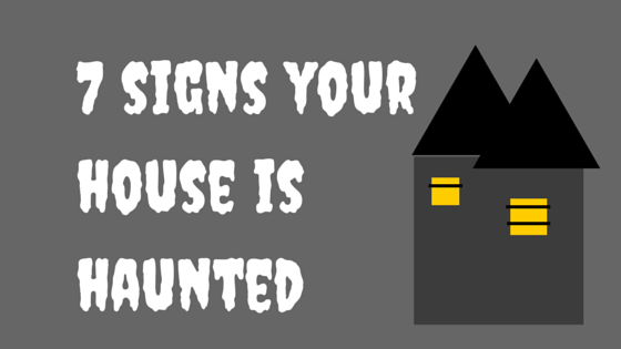 7 signs your house is haunted