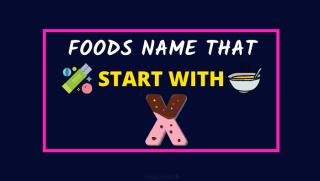 43+ POPULAR FOOD THAT STARTS WITH X IN ENGLISH (2021)
