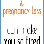 Text on white background: Why miscarriage and pregnancy loss can make you so tired