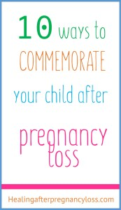 White background with text: 10 ways to commemorate your child after pregnancy loss