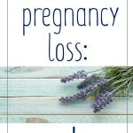 Self-care after pregnancy loss, miscarriage, ectopic pregnancy, stillbirth